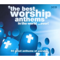THE BEST WORSHIP ANTHEMS...EVER! - 3CD