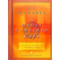 CROSS CENTERED LIFE (THE) - KEEPING THE GOSPEL THE MAIN THING
