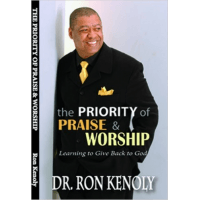 PRIORITY OF PRAISE AND WORSHIP - LEARNING TO GIVE BACK TO GOD