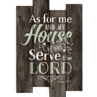 AS FOR ME AND MY HOUSE-DECORATION SUR BOIS