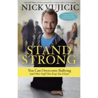 STAND STRONG : YOU CAN OVERCOME BULLYING