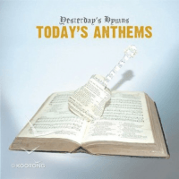 YESTERDAY'S HYMNS TODAY'S ANTHEMS CD