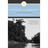 Shadow of the Almighty - The Life and Testament of Jim Elliot