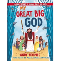 My Great Big God - 20 Bible Stories To Build A Great Big Faith