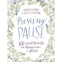 Pressing Pause - 100 Quiet Moments For Moms To Meet With Jesus