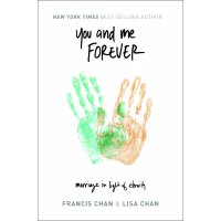 You and me forever : marriage in light of eternity