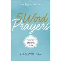 5-Word Prayers - Where to Start When You Don't Know What to Say to God