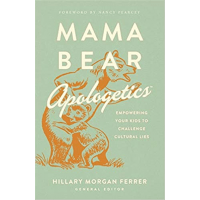 Mama Bear Apologetics - Empowering your kids to challenge cultural Lies