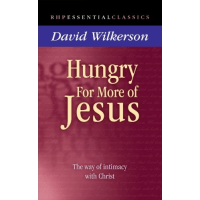 Hungry for More of Jesus - The Way of Intimacy with Christ