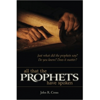 All that the prophets have spoken - Just what did the prophets say? Do you know? Does it matter?