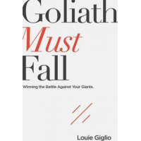 Goliath must fall - Winning the battle against your giants